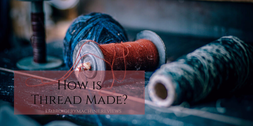 how is thread made