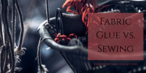 Fabric Glue vs. Sewing