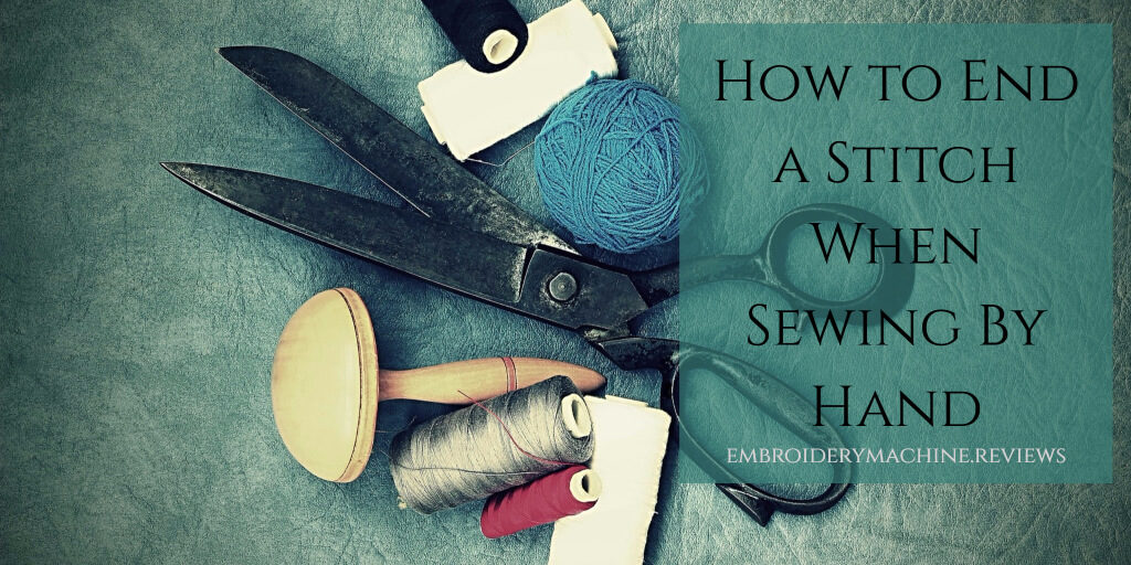 how to finish a stitch when hand sewing
