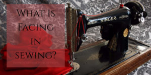 What is Facing in Sewing?