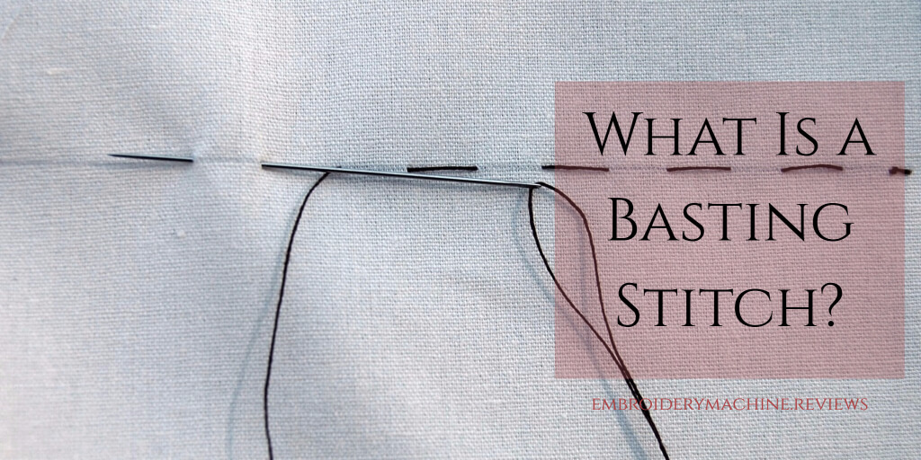 What Is A Basting Stitch May 2018