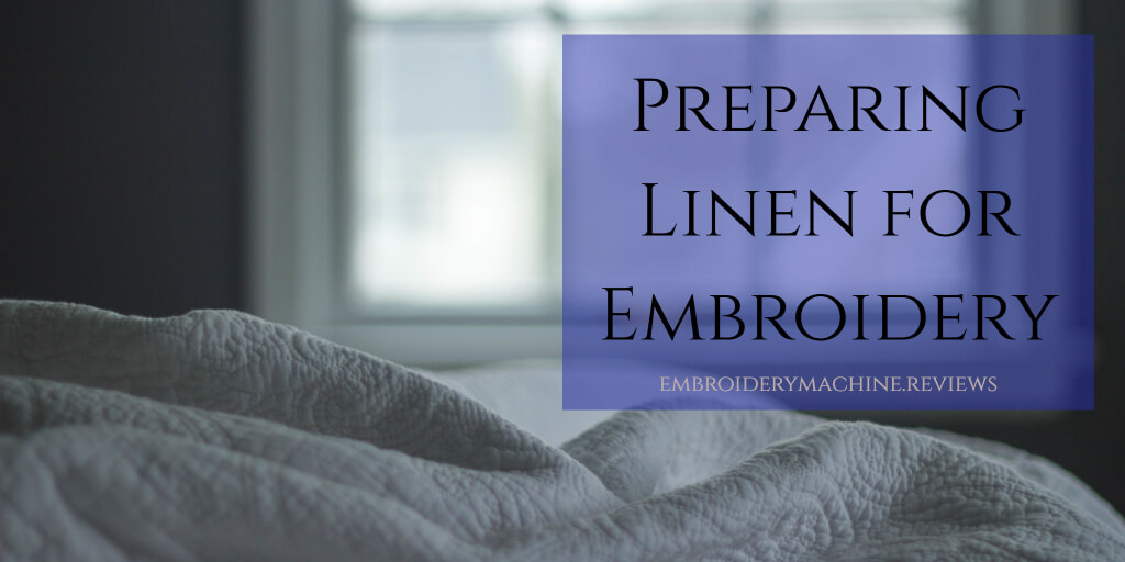 Preparing Linen for Embroidery