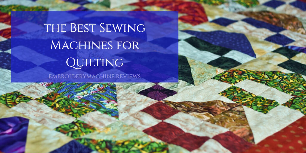 What's the Best Sewing Machine for Quilting?