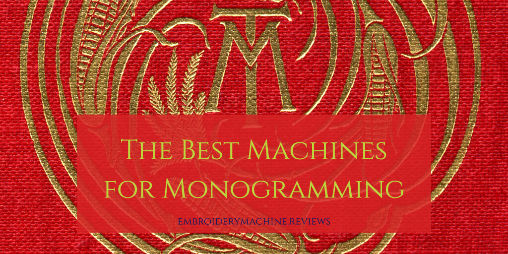 Monogramming Machines – All Your Questions Answered
