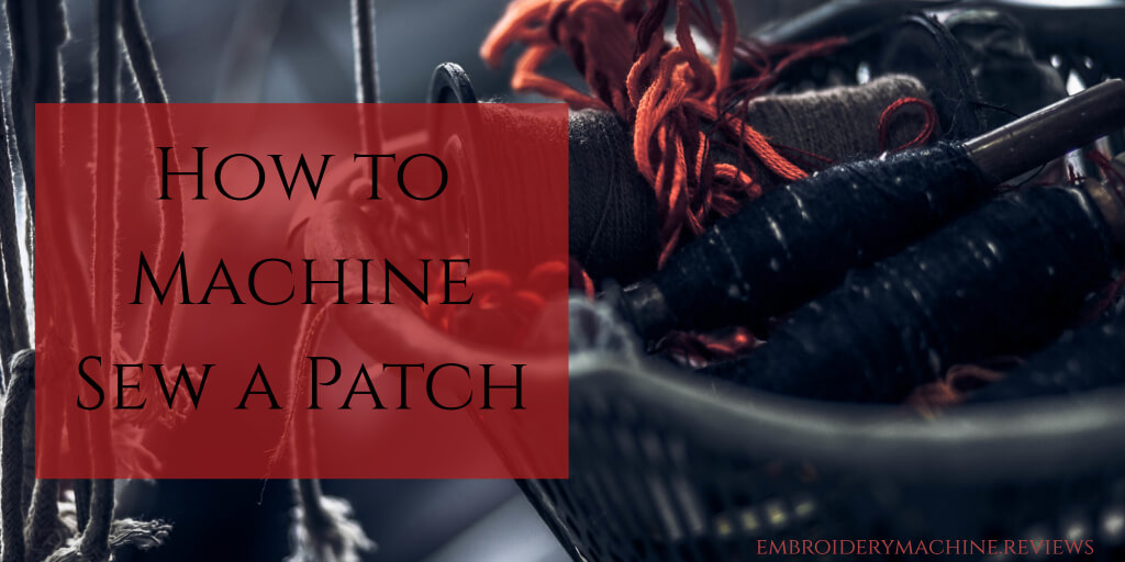 How to Machine Sew a Patch