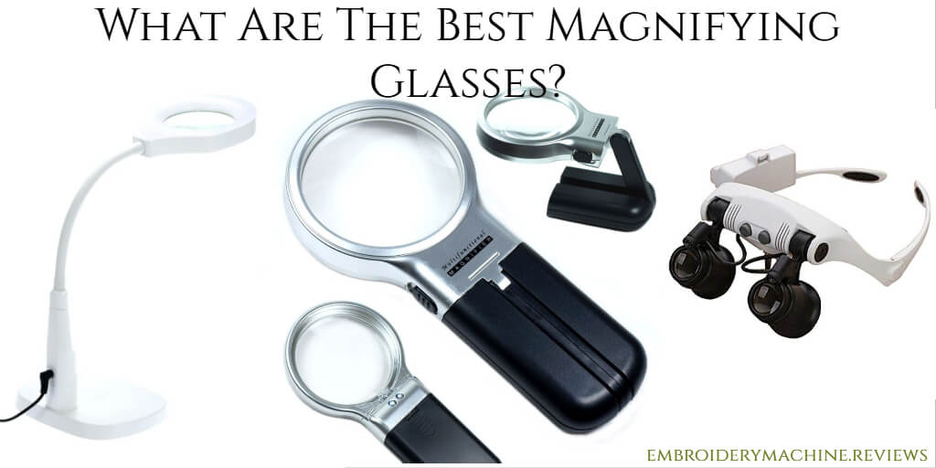 The 7 Best Lighted Magnifying Glasses for Embroidery