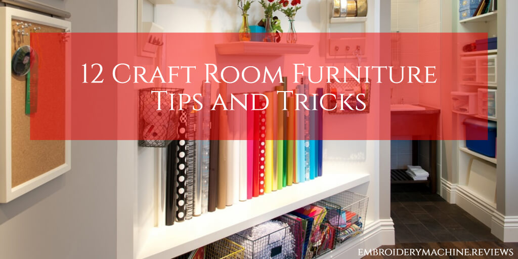12 Craft Room Furniture Tips and Tricks